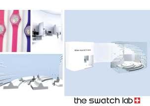 The Swatchlab est un projet qui répond aux besoins de Swatch ainsi qu'aux besoins du consommateur. C'est un laboratoire de recherche qui permet de créer les futures montres Swatch tout en prenant en compte les avis des clients. Le lieu est composé de deux espaces : le laboratoire et un endroit d'exposition des anciennes Swatch commercialisées. Alizée Lançon